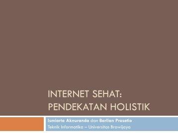 internet sehat: pendekatan holistik - Media Center Kendedes