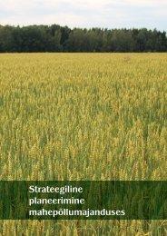 Strateegiline planeerimine mahepõllumajanduses - Maheklubi