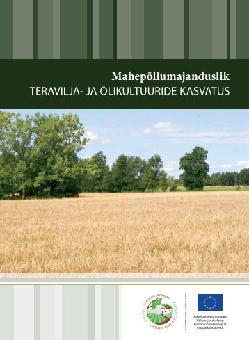 Mahepõllumajanduslik teravilja- ja õlikultuuride kasvatus (PDF 548 ...