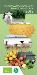 Mahepõllumajandus Eestis 2012 / Organic farming in ... - Maheklubi