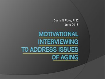 Introduction to Motivational Interviewing - Center on Aging