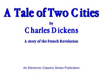 A Tale of Two Cities by Charles Dickens - Penn State University