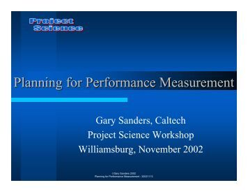 performance measurement project manag Performance measurement during a project is to know how things are going so that we can have early warning of problems that might get in the way of achieving project objectives and so that.