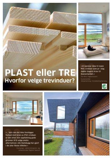 PLAST eller TRE Hvorfor velge trevinduer? - Fjerdingstad