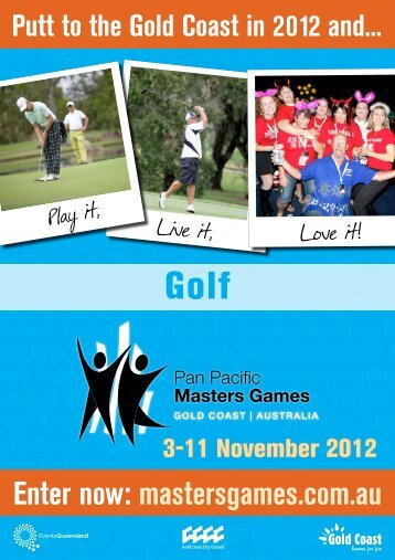 Enter now: mastersgames.com.au  Putt to the Gold Coast in 2012 and...
