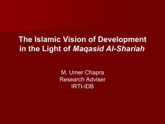 The Islamic Vision of Development in the Light of Maqasid Al-Shariah