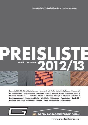 Preisliste für 2012/2013 gibts hier - GMS Dach