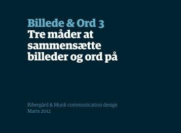 Tre måder at sammensætte billeder og ord på - Ribergård & Munk