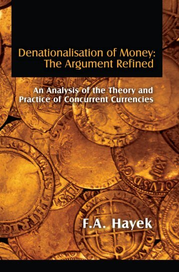 Denationalisation of Money The Argument Refined