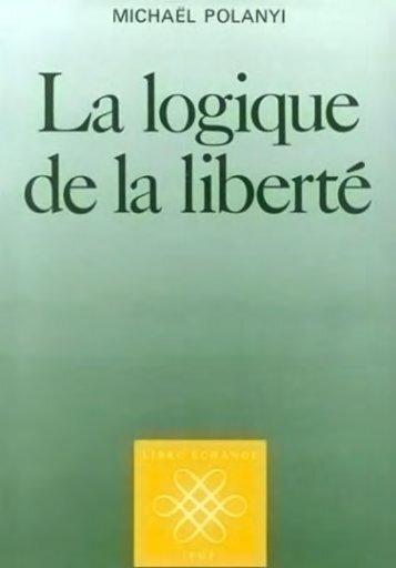 La logique de la liberté - Institut Coppet
