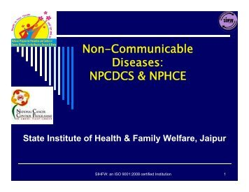 Non-Communicable Diseases: NPCDCS ... - SIHFW Rajasthan