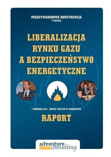 LiBeraLizacja rynKU GazU a BezPieczeŃSTwo enerGeTyczne raPorT