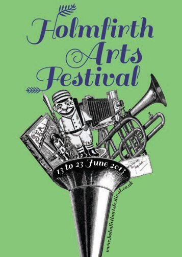 13 to 23 June 2013 - Holmfirth Arts Festival
