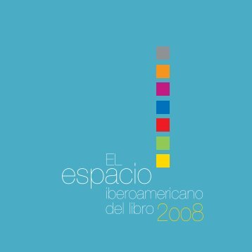 EL espacio iberoamericano del libro 2008 - Cerlalc