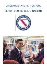 Senior Course Guide 2013-2015 - Brisbane State High School