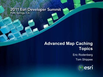 Advanced Map Caching Topics -  Esri