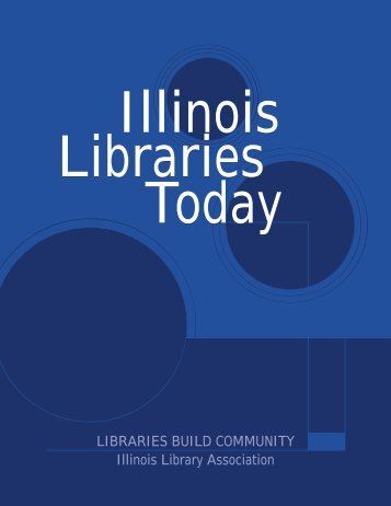 Libraries Today - Illinois Library Association