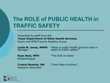 The ROLE Of PUBLIC HEALTH In TRAFFIC SAFETY