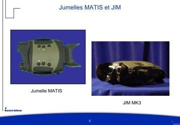 Michel Broekaert (SAGEM) : Jumelles MATIS et JIM