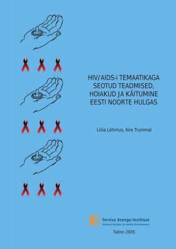 HIV/AIDS-i temaatikaga seotud teadmised, hoiakud ja käitumine ...