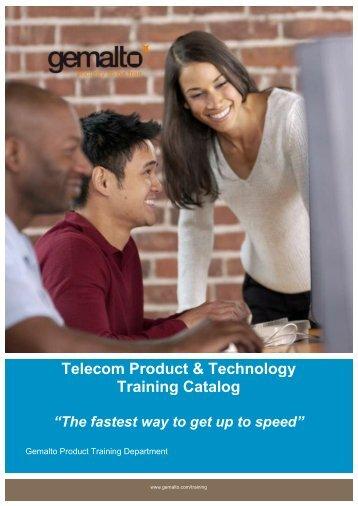 Telecom Product & Technology Training Catalog - Gemalto
