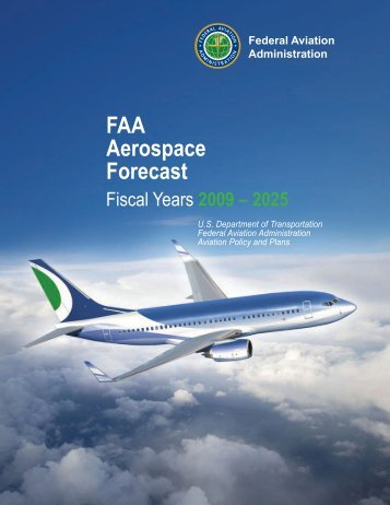 FAA Aerospace Forecast Fiscal Years 2009 – 2025