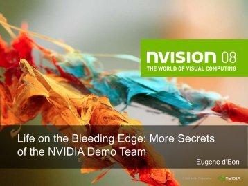 Life on the Bleeding Edge: More Secrets of the NVIDIA Demo Team