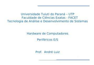 Hardware: Periféricos - Gerds - Universidade Tuiuti do Paraná