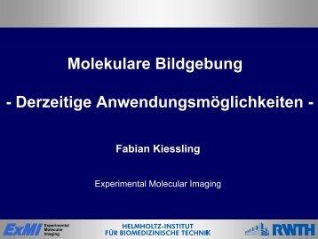 Molekulare Bildgebung - Derzeitige Anwendungsmöglichkeiten -