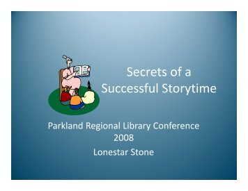 Secrets of a Successful Storytime - Parkland Regional Library