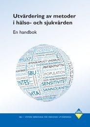 Utvärdering av metoder i hälso- och sjukvården – En handbok - SBU