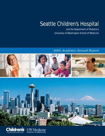 2005 Academic Annual Report Seattle Children's Hospital