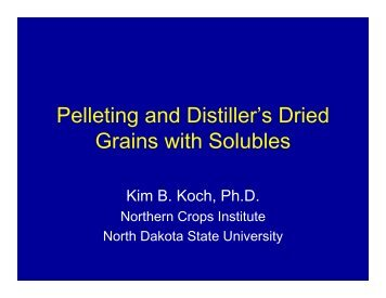 Pelleting and Distiller's Dried Grains with Solubles - Distillers Grains ...