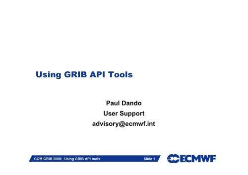 Using GRIB API Tools - European Centre for Medium-Range