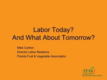 Labor Today? And What About Tomorrow? - Florida Ag Expo