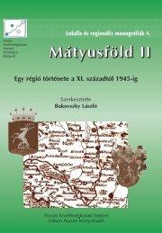 Mátyusföld II. - Egy régió története a XI. századtól 1945-ig