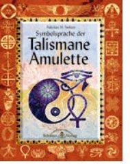 Symbolsprache der Talismane & Amulette - Paula Daunt
