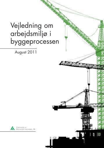 Vejledning om arbejdsmiljø i byggeprocessen - Foreningen af ...