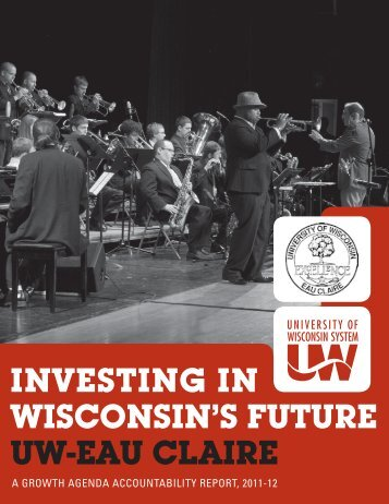 InvestIng In WIsconsIn's future uW-eAu cLAIre