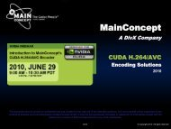 MainConcept AG The Codec People™ - GPU Technology Conference