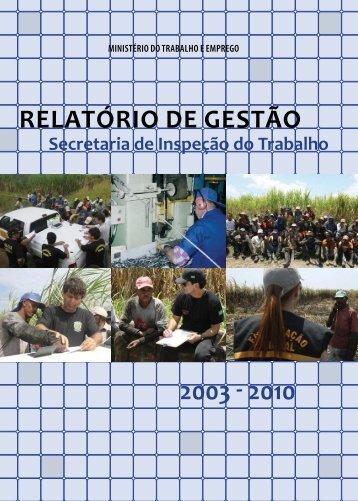Relatório de Gestão 2003 - 2010 - Ministério do Trabalho e Emprego