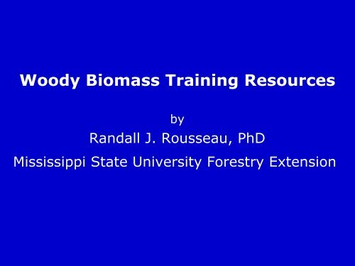 Woody Biomass Training Resources - Mississippi Biomass and ...