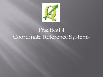 Practical 4 Coordinate Reference Systems - Malareo