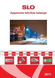 Apgaismes tehnikas katalogs 2011 - SLO Latvia