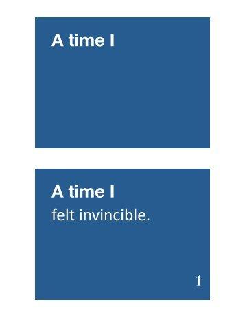A time I A time I felt invincible. 1