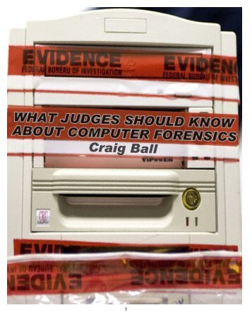 What Judges Should Know About Computer Forensics - Craig Ball