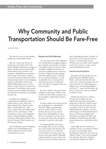 should public transportation free Should public transport be free for school students making public transport free for school students sounds good but it would be expensive it would be inequitable and it's doubtful it would.