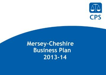 CPS Mersey-Cheshire Buisness Plan 2013/14 - Crown Prosecution ...