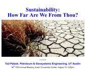 Sustainability: How Far Are We From Thou? - Tadeusz (Tad) Patzek