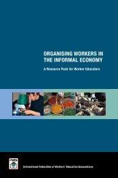 ORGANISING WORKERS IN THE INFORMAL ECONOMY - ifwea